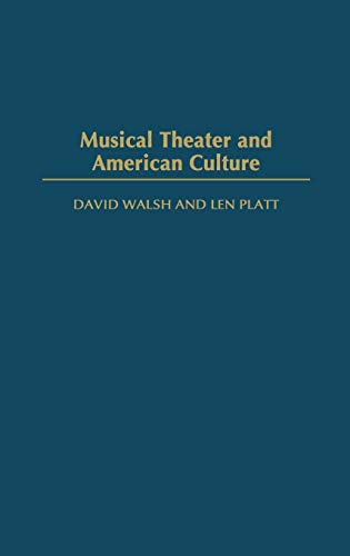 9780275980573: Musical Theater and American Culture