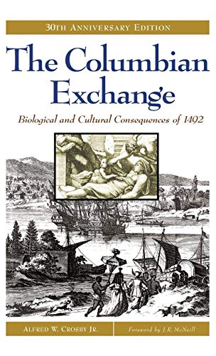 9780275980733: The Columbian Exchange: Biological and Cultural Consequences of 1492
