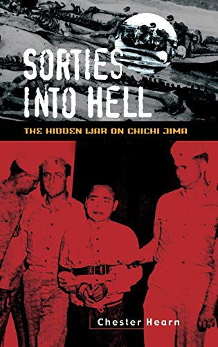 9780275980818: Sorties Into Hell: The Hidden War on Chichi Jima
