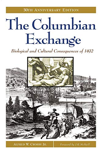 9780275980924: The Columbian Exchange: Biological and Cultural Consequences of 1492