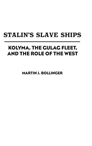 Kolyma, the Gulag Fleet, and the Role of the West