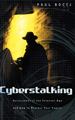 9780275981181: Cyberstalking: Harassment in the Internet Age and How to Protect Your Family