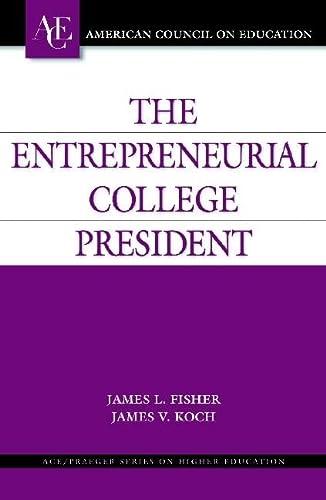 9780275981228: The Entrepreneurial College President (ACE/Praeger Series on Higher Education)