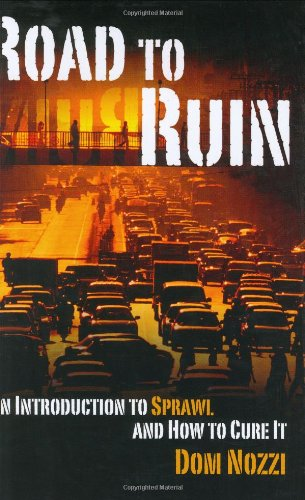 9780275981297: Road to Ruin: An Introduction to Sprawl and How to Cure It
