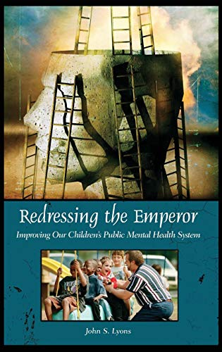 9780275981433: Redressing the Emperor: Improving Our Children's Public Mental Health System (Contemporary Psychology)