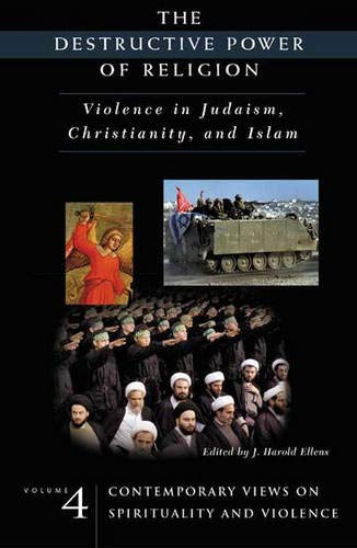 9780275981464: The Destructive Power of Religion: Violence in Judaism, Christianity, and Islam, Vol. 4 (Contemporary Psychology
