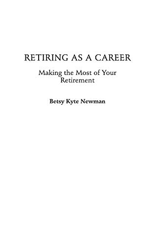 9780275981686: Retiring as a Career: Making the Most of Your Retirement