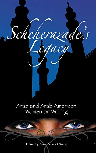 9780275981761: Scheherazade's Legacy: Arab and Arab American Women on Writing