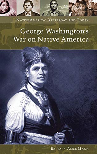 9780275981778: George Washington's War on Native America (Native America: Yesterday and Today (Hardcover))