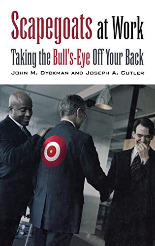 9780275981822: Scapegoats at Work: Taking the Bull's-Eye Off Your Back