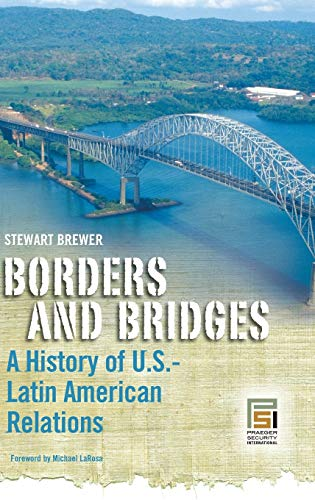 9780275982041: Borders and Bridges: A History of U.S.-Latin American Relations (Praeger Security International)