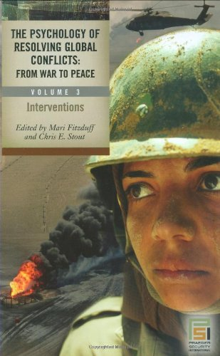 9780275982102: The Psychology of Resolving Global Conflicts: From War to Peace, Vol. 3: Interventions