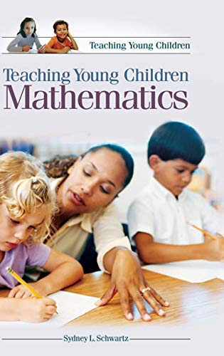 9780275982164: Teaching Young Children Mathematics (Teaching Youn Children)