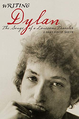 9780275982454: Writing Dylan: The Songs Of A Lonesome Traveler