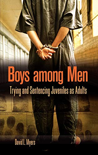 9780275982546: Boys Among Men: Trying And Sentencing Juveniles As Adults