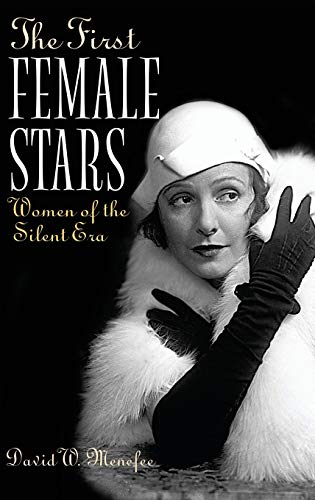 9780275982591: The First Female Stars: Women of the Silent Era