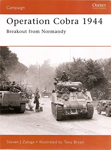 9780275982638: Operation Cobra 1944: Breakout from Normandy (Praeger Illustrated Military History)