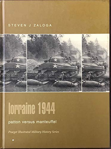 9780275982645: Lorraine 1944: Patton versus Manteuffel (Praeger Illustrated Military History)