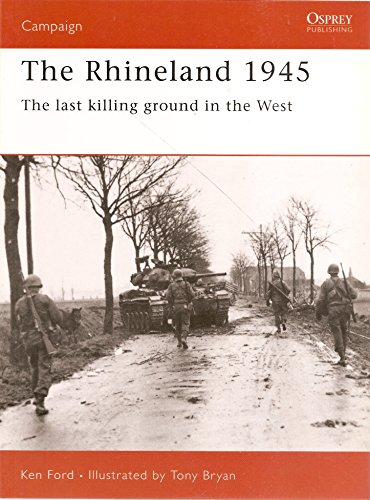 9780275982690: The Rhineland 1945: The Final Push into Germany (Praeger Illustrated Military History)