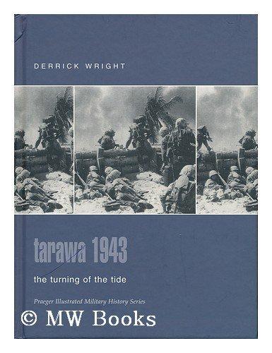 9780275982713: Tarawa 1943: The Turning of the Tide (Praeger Illustrated Military History)