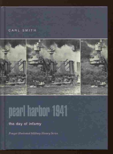 9780275982720: Pearl Harbor 1941: The Day of Infamy (Praeger Illustrated Military History)