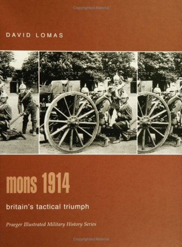 9780275982904: Mons 1914: Britain's Tactical Triumph (Praeger Illustrated Military History)