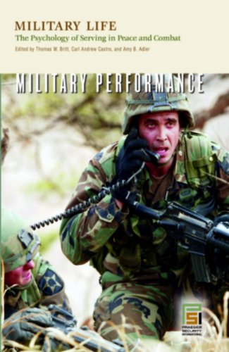 9780275983017: Military Life: The Psychology of Serving in Peace and Combat, Vol. 1: Military Performance