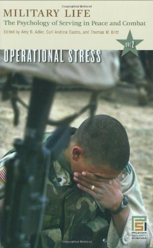 9780275983024: Military Life: The Psychology of Serving in Peace and Combat, Vol. 2: Operational Stress