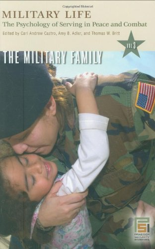 9780275983031: Military Life: The Psychology of Serving in Peace and Combat, Vol. 3: The Military Family