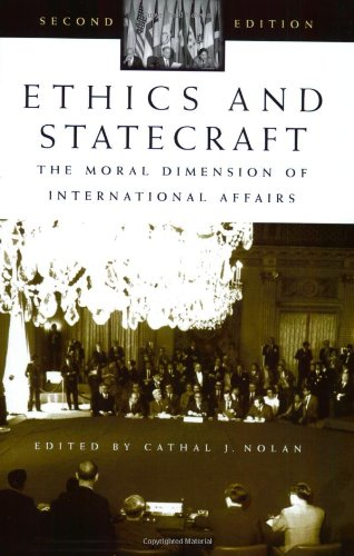 Ethics and Statecraft: The Moral Dimension of: Nolan, Cathal J.