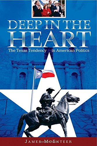 9780275983062: Deep in the Heart: The Texas Tendency in American Politics
