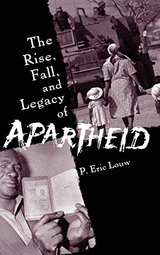 9780275983116: The Rise, Fall, and Legacy of Apartheid