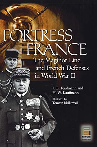 9780275983451: Fortress France: The Maginot Line and French Defenses in World War II (Praeger Security International)