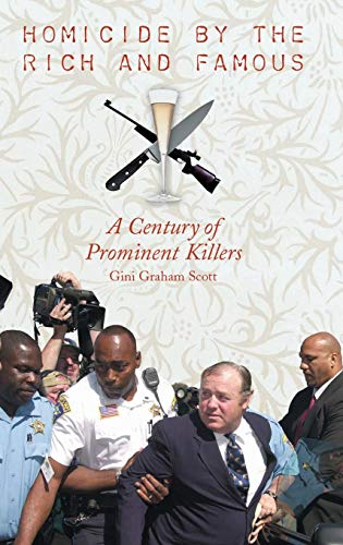 9780275983468: Homicide by the Rich and Famous: A Century of Prominent Killers