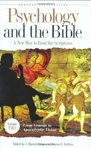 9780275983499: Psychology and the Bible: A New Way to Read the Scriptures, Volume II, From Genesis to Apocalyptic Vision (Psychology, Religion, and Spirituality)
