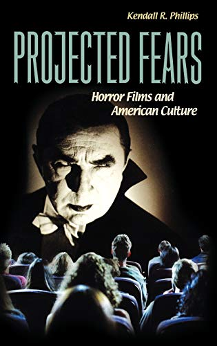 9780275983536: Projected Fears: Horror Films and American Culture