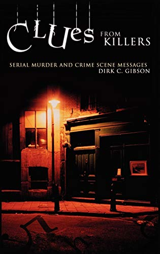 9780275983604: Clues from Killers: Serial Murder and Crime Scene Messages