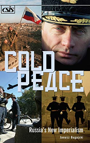 9780275983628: Cold Peace: Russia's New Imperialism