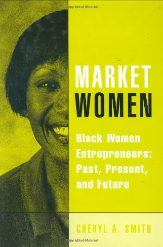 9780275983796: Market Women: Black Women Entrepreneurs: Past, Present, and Future