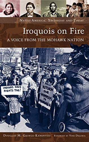 9780275983840: Iroquois on Fire: A Voice from the Mohawk Nation (Native America: Yesterday and Today (Hardcover))