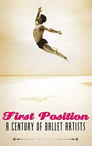 9780275983918: First Position: A Century of Ballet Artists