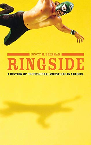 9780275984014: Ringside: A History of Professional Wrestling in America
