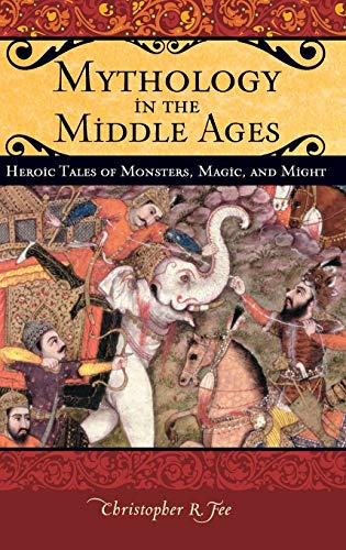 9780275984069: Mythology in the Middle Ages: Heroic Tales of Monsters, Magic, and Might (Praeger Series on the Middle Ages)