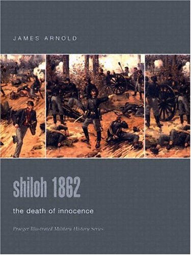 9780275984441: Shiloh 1862: The Death Of Innocence