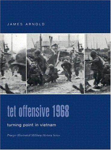 9780275984526: Tet Offensive 1968: Turning Point In Vietnam