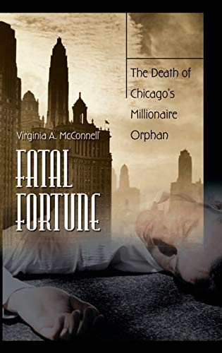 9780275984731: Fatal Fortune: The Death of Chicago's Millionaire Orphan