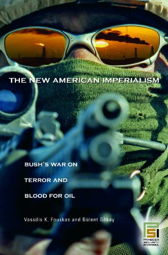 The New American Imperialism: Bush's War on Terror and Blood for Oil: Gokay, Bulent; Fouskas, ...
