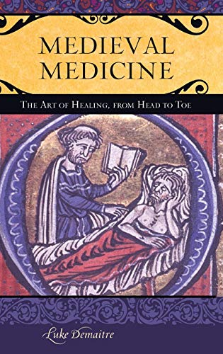9780275984854: Medieval Medicine: The Art of Healing, from Head to Toe (Praeger Series on the Middle Ages)