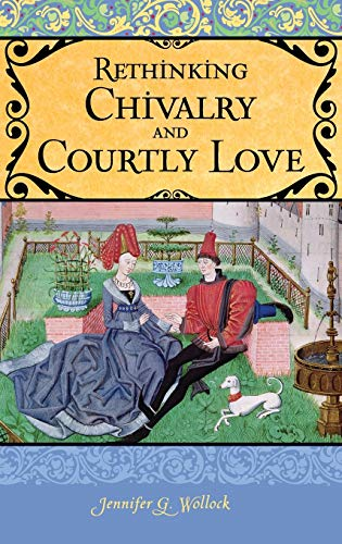 9780275984885: Rethinking Chivalry and Courtly Love (Praeger Series on the Middle Ages)