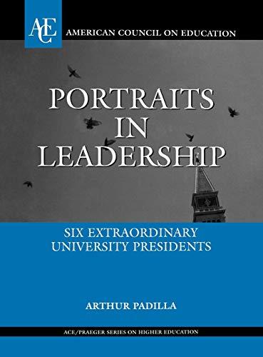 9780275984908: Portraits in Leadership: Six Extraordinary University Presidents (ACE/Praeger Series on Higher Education)